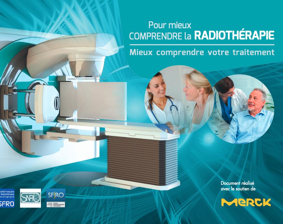 Pour mieux COMPRENDRE la RADIOTHÉRAPIE Cancérologie 06
